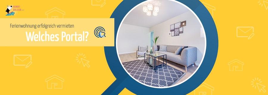 Finden Sie in 5 einfachen Schritten heraus, welches Portal beim Ferienwohnung vermieten das richtige ist.