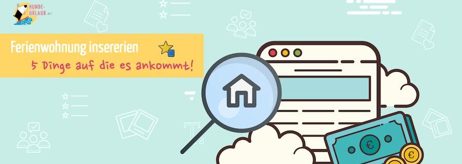 Ferienwohnung, Ferienhaus inserieren: 5 Dinge, die dabei zählen!